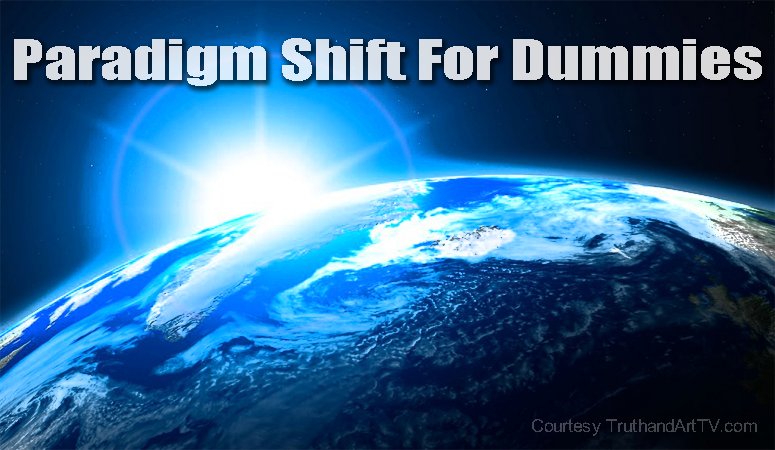 Paradigm shift for dummies